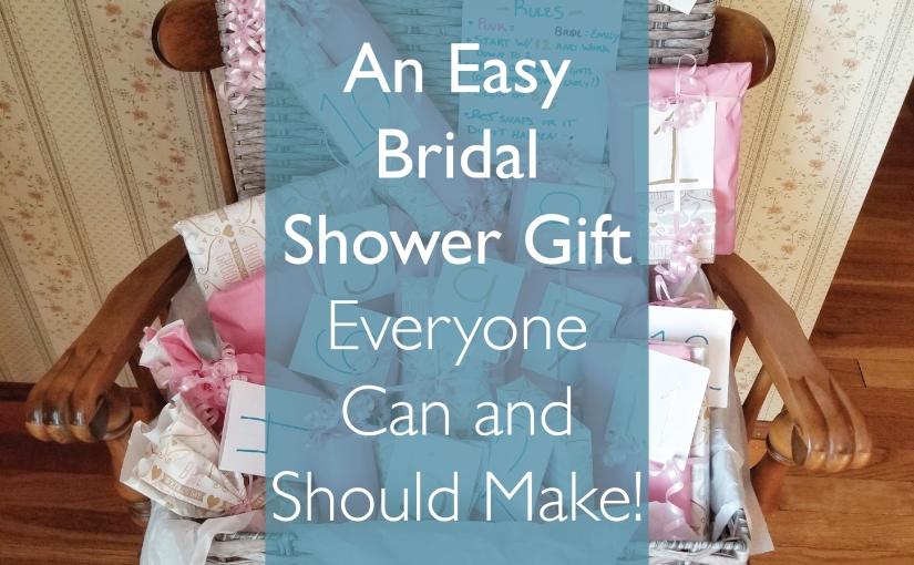 A Super Successful Bridal Shower Gift that Everyone Can and Should Make!