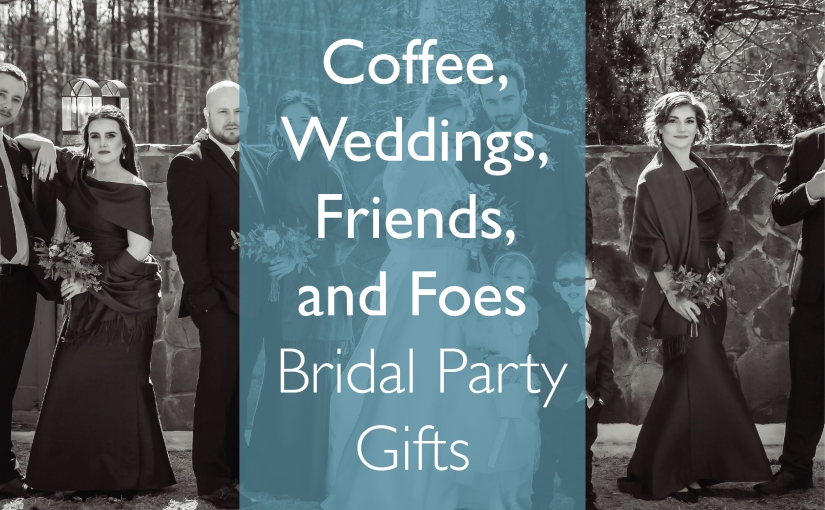 Coffee, Weddings, Friends, and Foes