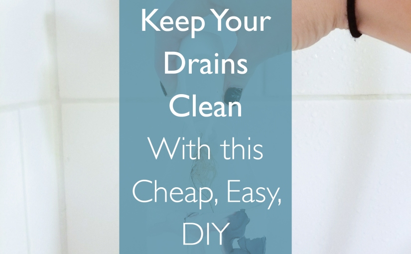 Keeping Your Drains Clean with Almost No Effort: A Dollar Store DIY